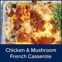 Chicken and Mushroom French Casserole